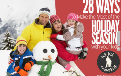 28 Ways to Make the Most of the Holiday Season with Your Kids