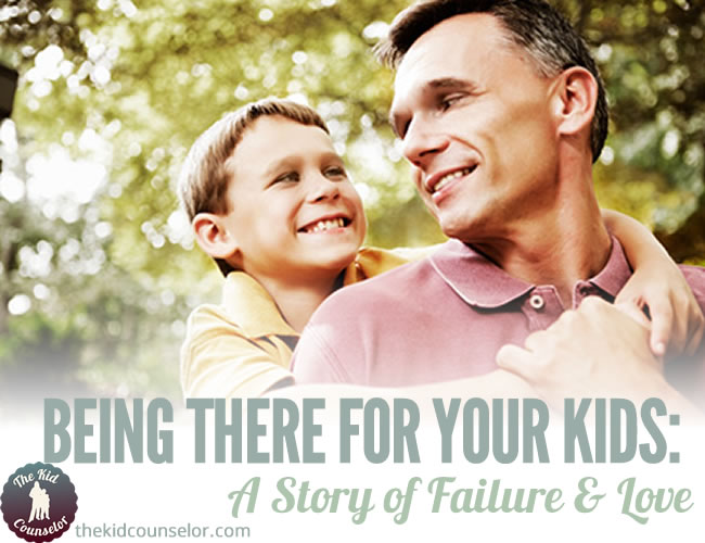 Being There for Your Kids