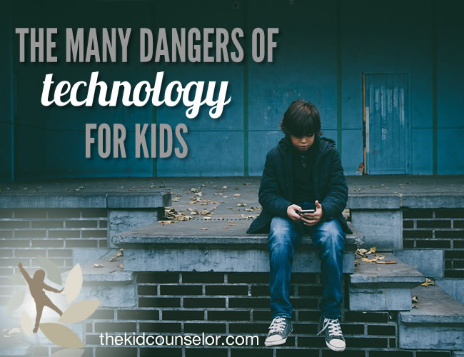 The Many Dangers of Technology for Kids