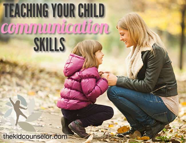 How to Teach Your Child Effective Communication Skills