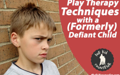 Play Therapy Techniques with a (Formerly!) Defiant Child