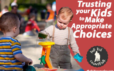 Trusting Your Kids to Make Appropriate Choices
